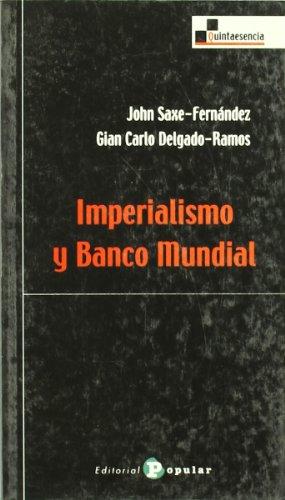 Imperialismo y Banco Mundial (Quintaesencia): John Saxe-Fernández; Giancarlo