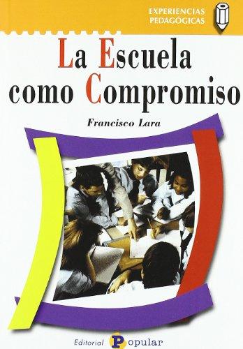 9788478842766: La escuela como compromiso
