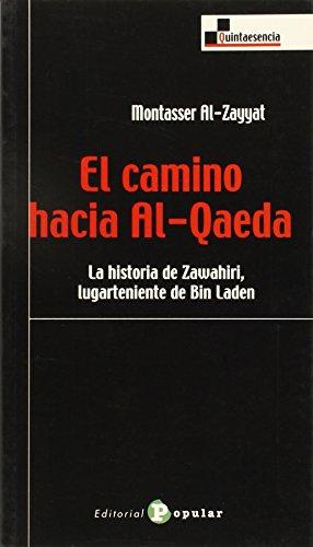 El camino hacia Al-Qaeda: La historia de: Al-Zayyat; Montasser