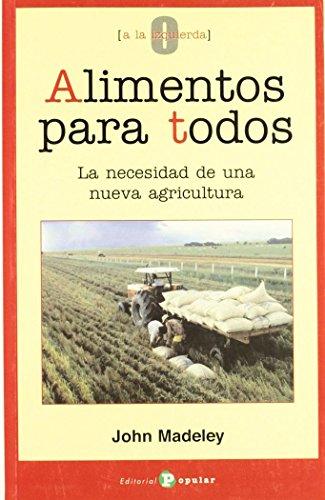 9788478842957: Alimentos para todos : la necesidad de una nueva agricultura