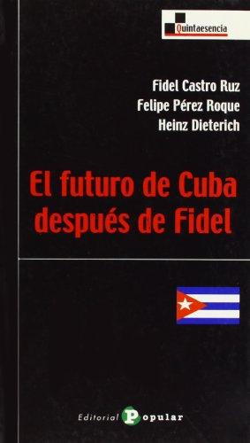 El futuro de cuba despu?s de Fidel: Castro, Fidel, Roque,