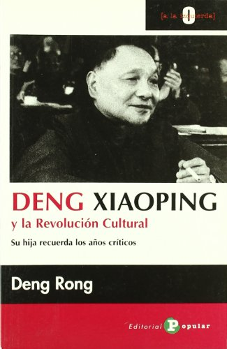 9788478843305: Deng xiaoping y la revolucion cultural/ Deng Xiaoping and the Cultural Revolution: Su Hija Recuerda Los Anos Criticos/ His Daughter Remembers the Critical Years (Spanish Edition)