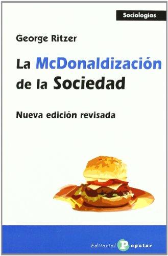 La McDonalizacion de la sociedad / The: Ritzer, George
