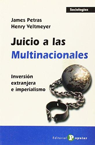 Juicio a las multinacionales. Inversión extranjera e imperialismo - PETRAS, JAMES