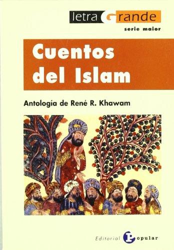 CUENTOS DEL ISLAM. ANTOLOGÍA DE RENE R. KHAWAM: RENE R. KHAWAM