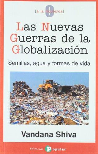 NUEVAS GUERRAS DE LA GLOBALIZACION, LAS: SHIVA,VANDANA