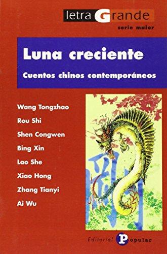 Luna creciente/ Crescent Moon: Cuentos Chinos Contemporaneos/: AA. VV.