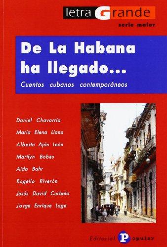 9788478843701: De La Habana ha llegado.../ It Came from Havana...: Cuentos cubanos contemporaneos/ Contemporary Cuban Stories (Letra grande: Serie Maior/ Large Print: Major Series) (Spanish Edition)
