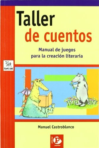9788478843824: Taller de cuentos/ Workshop of Stories: Manual De Juegos Para La Creacion Literaria (Tiempo Libre) (Spanish Edition)