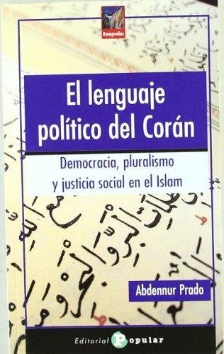 9788478844630: El lenguaje político del Corán: Democracia, pluralismo y justicia social en el Islam (Rompeolas)