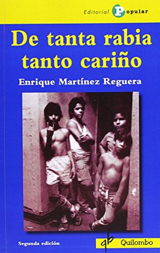 9788478844692: De tanta rabia tanto carino / From So Much Anger to Love: Un Homenaje a Mis Chavales / A Tribute to My Kids (Quilombo) (Spanish Edition)