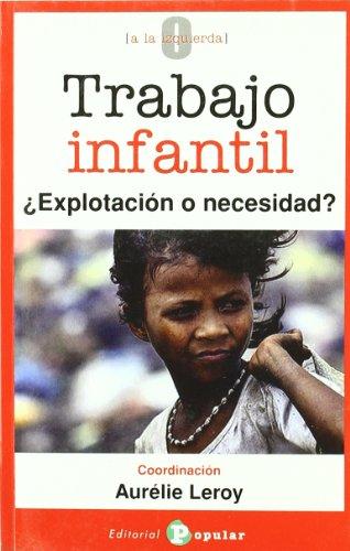 9788478844722: Trabajo infantil: ¿Explotación o necesidad? (0 a la izquierda)