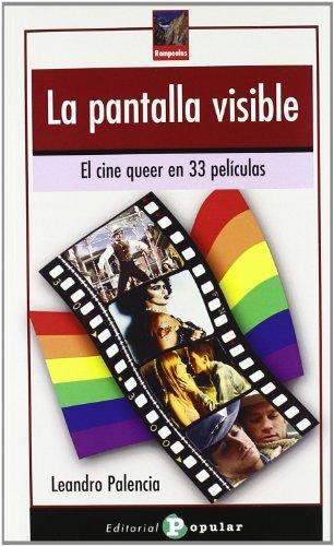 LA PANTALLA VISIBLE : EL CINE QUEER: PALENCIA GALÁN, LEANDRO