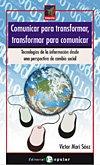 9788478844937: Comunicar para transformar, transformar para comunicar: Tecnologías De La Información Desde Una Perspectiva De Cambio Social (Spanish Edition)