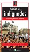Hablan los indignados: Propuestas y materiales de: Juan Torres López;