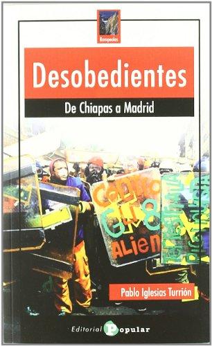 9788478845132: Desobedientes: De Chiapas a Madrid (Spanish Edition)