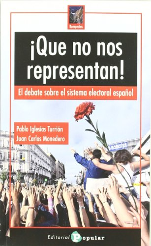 9788478845156: ¡Que no nos representan!: El Debate Sobre El Sistema Electoral Español (Spanish Edition)
