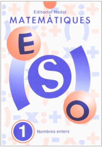 9788478871292: Quadern 1. Nombres Enters. Matematiques (Eso - Matematiques Quad.)