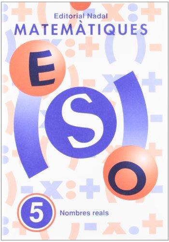 9788478871339: Eso - Matematiques 5 - Nombres Reals (Eso - Matematiques Quad.)
