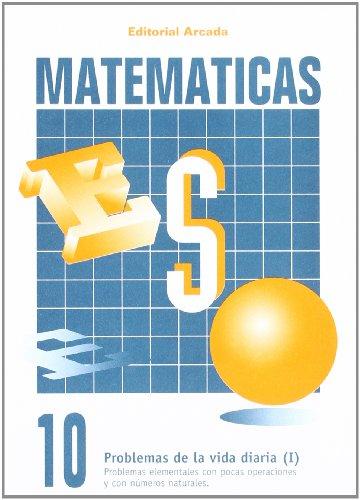9788478871704: Matemáticas 10. Problemas De La Vida Diaria I (Eso Matematicas)