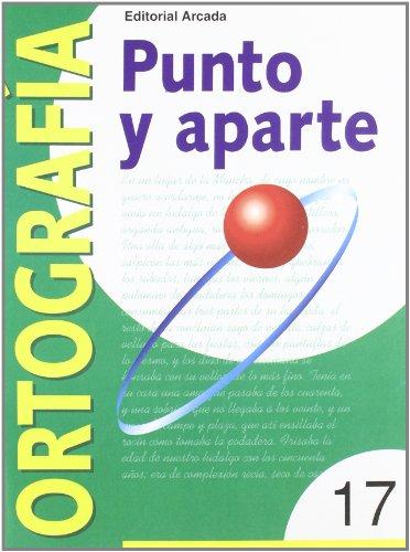 9788478872633: Punto Y Aparte. Ortografía 17