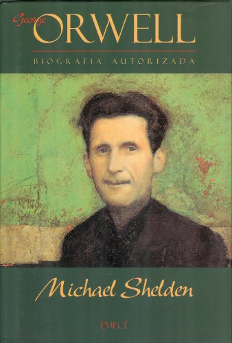9788478881116: Orwell george. biografia autorizada