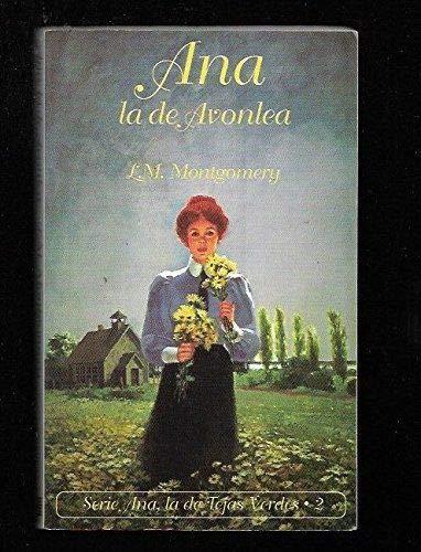 9788478881604: Ana, la de avonlea (Ana, La de Tejas Verdes)