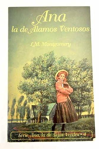 Ana, la de Alamos Ventosos: Montgomery, Lucy Maud