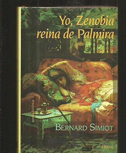 9788478882229: Yo, Zenobia, Reina de Palmira