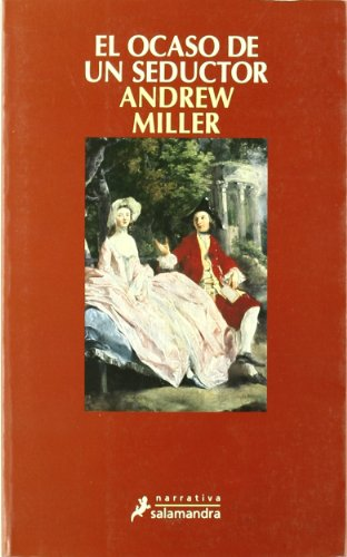 9788478886531: El Ocaso de un seductor/ The Light of a Seducer (Narrativa) (Spanish Edition)