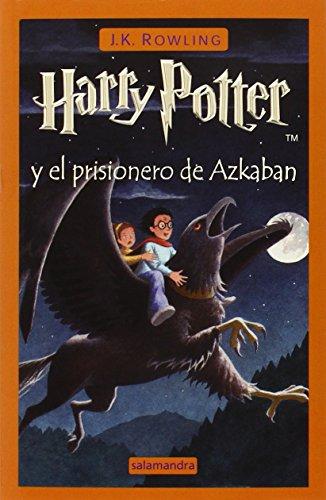 Harry Potter y El Prisionero de Azkaban (Spanish Edition): J K Rowling