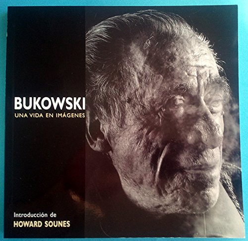 9788478886821: Bukowski: Una Vida En Imagenes (Spanish Edition)