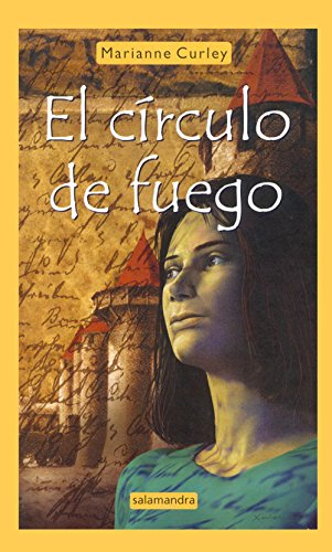 El circulo de fuego/ The Circle of: Marianne Curley