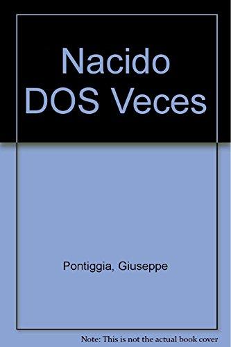 9788478887637: Nacido DOS Veces (Spanish Edition)