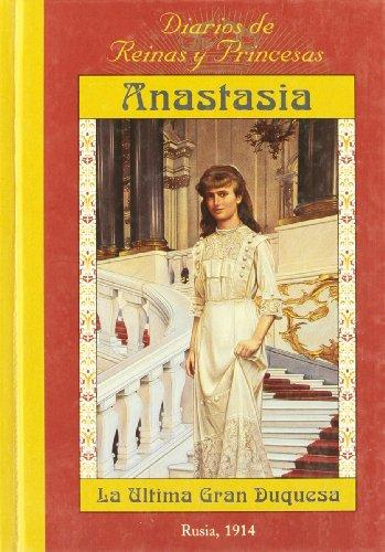 9788478887750: Anastasia: La Ultima Gran Duquesa/ the Last Great Duchess (Spanish Edition)