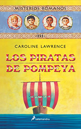 Los Piratas de Pompeya (Spanish Edition) (8478887989) by Caroline Lawrence