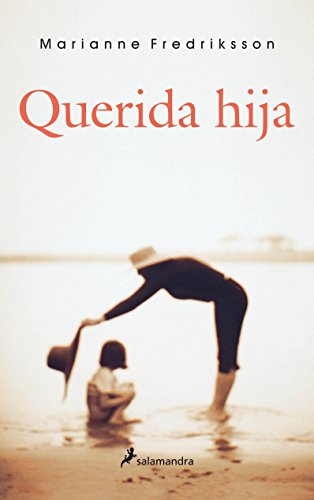 Querida hija/ Beloved Daughter (Narrativa) (Spanish Edition) (8478888071) by Fredriksson, Marianne