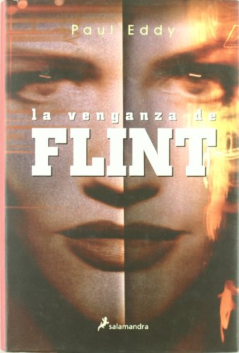 La Venganza De Flint/ the Revenge of Flint (Spanish Edition): Eddy, Paul
