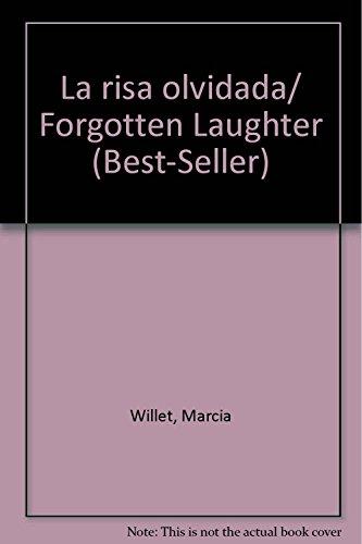 La risa olvidada/ Forgotten Laughter (Best-seller) (Spanish: Willet, Marcia