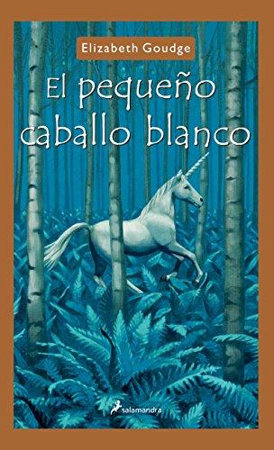 El pequeno Caballo Blanco/ The Small White: Goudge, Elizabeth, Munoz