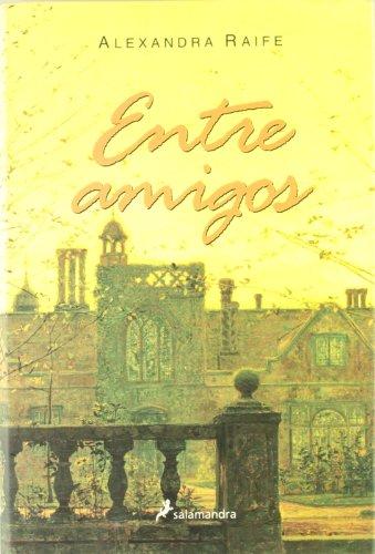 9788478889549: Entre amigos (Novela)