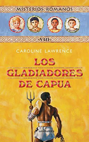 9788478889747: Los gladiadores de Capua/ The gladiators from Capua (Infantil Y Juvenil) (Spanish Edition)