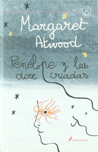 Penelope y las doce criadas / Penelope and the Twelve Maids (Spanish Edition) (8478889809) by Margaret Eleanor Atwood