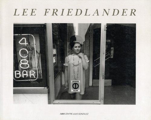 Lee Friedlander: Friedlander, Lee