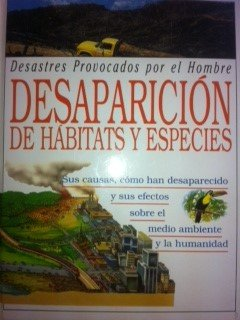 9788478941858: Desaparicion de habitats y especies (desastres naturales; t.10)