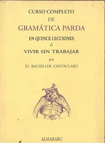 9788478950393: Curso completo de gramatica parda en quince lecciones o vivir
