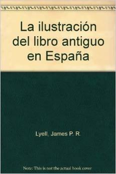 9788478952243: La ilustración del libro antiguo en España
