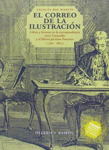 9788478952922: El Correo De La Ilustración. Libros Y Lecturas En La Correspondencia Entre Cavanilles Y El Librero Parisino Fournier (1790-1802)