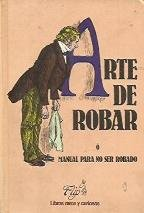 9788478959501: Arte de robar, ó, Manual para no ser robado (Libros raros y curiosos) (Spanish Edition)
