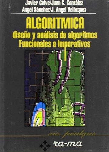 9788478971169: Algorítmica. Diseño y análisis de algoritmos Funcionales e imperativos.